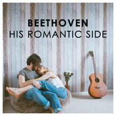 Beethoven - His Romantic Side von Various Artists