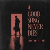 A Good Song Never Dies von Saint Motel
