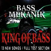 King of Bass de Bass Mekanik