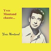 Yves montand chante... by Yves Montand