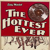 The Hottest Ever de Eddy Mitchell