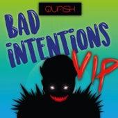 Bad Intentions (Vip Mix) van Quash