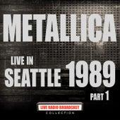 Live in Seattle 1989 Part 1 (Live) von Metallica