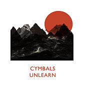 Unlearn by The Cymbals
