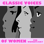 Classic Voices Of Women For Women's Day de Various Artists