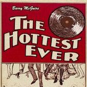 The Hottest Ever von Barry McGuire