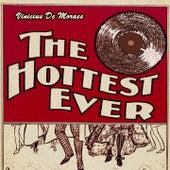 The Hottest Ever by Vinicius De Moraes