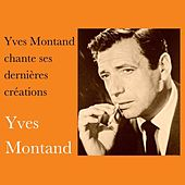 Yves montand chante ses dernières créations by Yves Montand