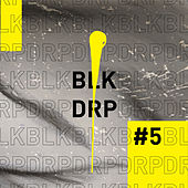 BLK DRP #5 by Various Artists