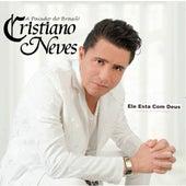 Ele Esta Com Deus by Cristiano Neves