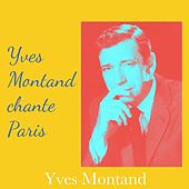 Yves montand chante Paris by Yves Montand