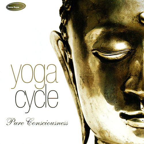 Yoga Cycle: Pure Consciousness by Rakesh Chaurasia
