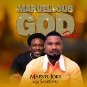 Marvellous God (feat. Samsong) by Marvel Joks