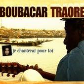 Je chanterai pour toi de Boubacar Traore