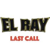 Last Call de El Ray