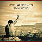 Human Citizen by Keith Greeninger