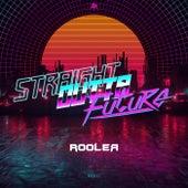 STRAIGHT OUTTA FUTURE de Rooler