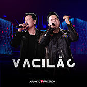 Vacilão (ao Vivo) de João Neto & Frederico