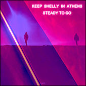 Steady to Go de Keep Shelly In Athens