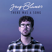 There Was a Song de Jay Blanes