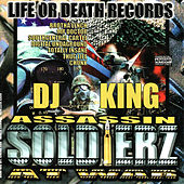 Life Or Death Records Presents Soldierz At War by Dj King Assassin