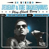You Can't Catch Me de Jeremy and the Harlequins