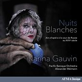 Nuits blanches: Opera Arias at the Russian Court of the 18th Century von Karina Gauvin
