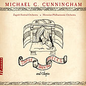 Michael G. Cunningham: 3 Theatre Pieces & Chopin by Various Artists