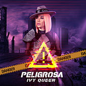 Peligrosa by Ivy Queen