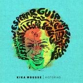 Historias by Kika Mousse
