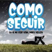 Como Seguir (feat. Kiño & Mary Hellen) by LukMc
