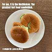 For Me, It Is the McChicken. The Greatest Fast Food Sandwhich. di Less Is More