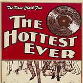 The Hottest Ever by The Dave Clark Five