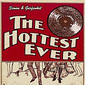 The Hottest Ever by Simon & Garfunkel