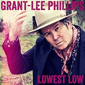Lowest Low de Grant-Lee Phillips