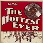 The Hottest Ever de John Fahey