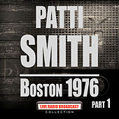 Boston 1976 Part 1 (Live) de Patti Smith