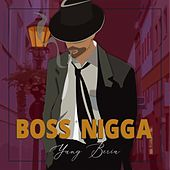 Boss Nigga de Yung Beria