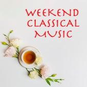 Weekend Classical Music de Various Artists
