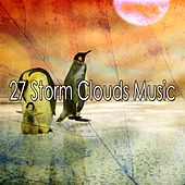 27 Storm Clouds Music by Rain Sounds and White Noise