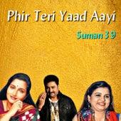 Phir Teri Yaad Aayi by Suman39