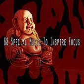 68 Special Music to Inspire Focus von Lullabies for Deep Meditation