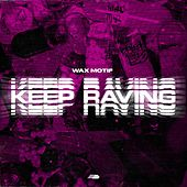 Keep Raving von Wax Motif