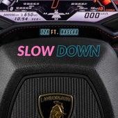 Slow Down von Y2K