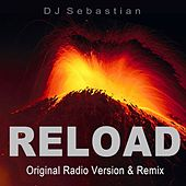 Reload (Original Radio Version & Remix) by Dj Sebastian