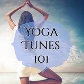Yoga Tunes 101: The Best Music for Yoga Asana, Pranayama Breathing, Meditation and Relaxation de Various Artists