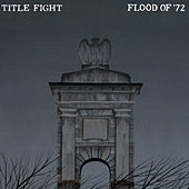 Flood Of '72 de Title Fight