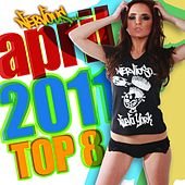 Nervous April 2011 Top 8 von Various Artists