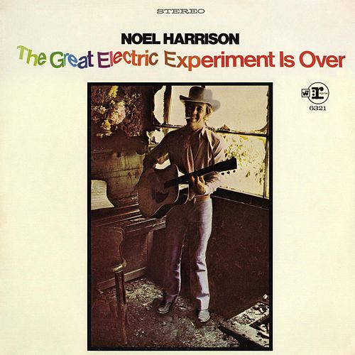 The Great Electric Experiment Is Over by Noel Harrison