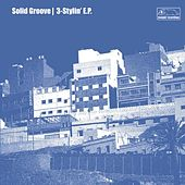3-Stylin E.P. by Solid Groove